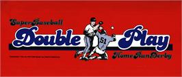 Arcade Cabinet Marquee for Super Baseball Double Play Home Run Derby.