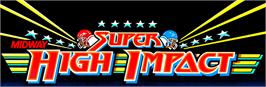 Arcade Cabinet Marquee for Super High Impact.