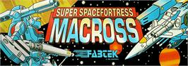 Arcade Cabinet Marquee for Super Spacefortress Macross / Chou-Jikuu Yousai Macross.