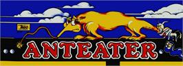 Arcade Cabinet Marquee for The Anteater.