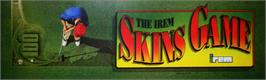 Arcade Cabinet Marquee for The Irem Skins Game.