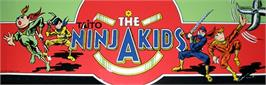 Arcade Cabinet Marquee for The Ninja Kids.