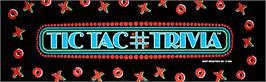 Arcade Cabinet Marquee for Tic Tac Trivia.