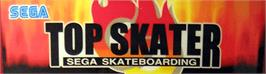 Arcade Cabinet Marquee for Top Skater.