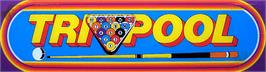 Arcade Cabinet Marquee for Tri-Pool.