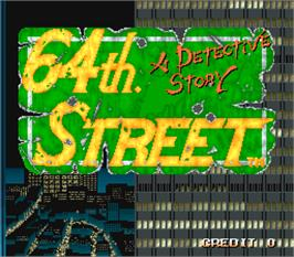 Title screen of 64th. Street - A Detective Story on the Arcade.