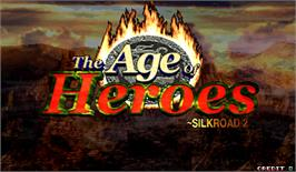 Title screen of Age Of Heroes - Silkroad 2 on the Arcade.