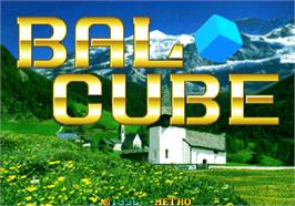 Title screen of Bal Cube on the Arcade.