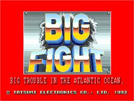 Title screen of Big Fight - Big Trouble In The Atlantic Ocean on the Arcade.