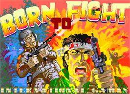 Title screen of Born To Fight on the Arcade.
