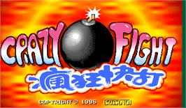 Title screen of Crazy Fight on the Arcade.