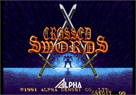 Title screen of Crossed Swords on the Arcade.