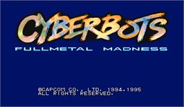 Title screen of Cyberbots: Fullmetal Madness on the Arcade.