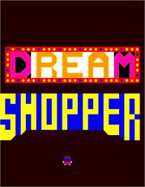 Title screen of Dream Shopper on the Arcade.