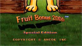 Title screen of Fruit Bonus 2006 Special Edition on the Arcade.