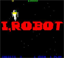 Title screen of I, Robot on the Arcade.