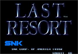 Title screen of Last Resort on the Arcade.