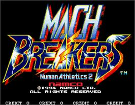 Title screen of Mach Breakers - Numan Athletics 2 on the Arcade.