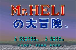 Title screen of Mr. HELI no Dai-Bouken on the Arcade.