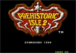 Title screen of Prehistoric Isle 2 on the Arcade.
