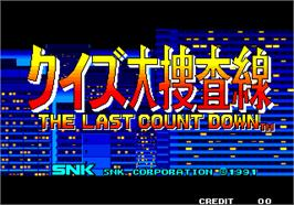 Title screen of Quiz Daisousa Sen - The Last Count Down on the Arcade.