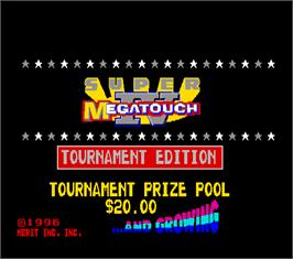 Title screen of Super Megatouch IV Tournament Edition on the Arcade.