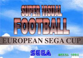 Title screen of Super Visual Football: European Sega Cup on the Arcade.