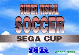 Title screen of Super Visual Soccer: Sega Cup on the Arcade.