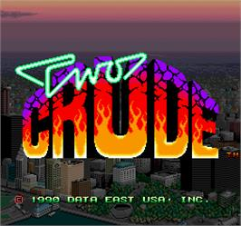 Title screen of Two Crude on the Arcade.