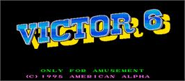 Title screen of Victor 6 on the Arcade.