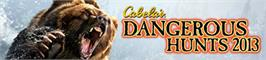 Banner artwork for Cabela's Dangerous Hunts 2013.