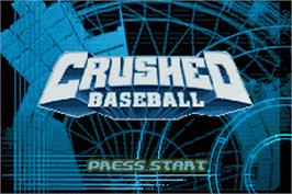 Title screen of Crushed Baseball on the Nintendo Game Boy Advance.