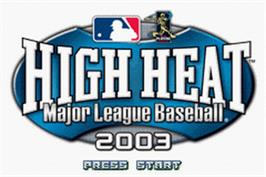 Title screen of High Heat Major League Baseball 2003 on the Nintendo Game Boy Advance.