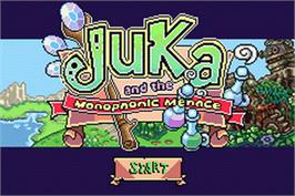 Title screen of Juka and the Monophonic Menace on the Nintendo Game Boy Advance.