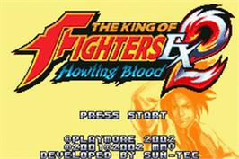 Title screen of King of Fighters EX2: Howling Blood on the Nintendo Game Boy Advance.
