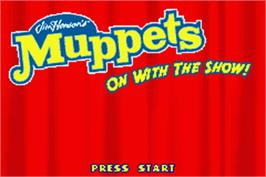 Title screen of Muppets: On with the Show on the Nintendo Game Boy Advance.