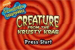 Title screen of SpongeBob SquarePants: Creature from the Krusty Krab on the Nintendo Game Boy Advance.
