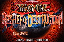 Title screen of Yu-Gi-Oh! Reshef of Destruction on the Nintendo Game Boy Advance.