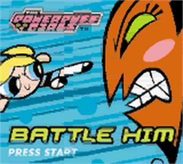 Title screen of Powerpuff Girls: Battle Him on the Nintendo Game Boy Color.