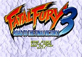 Title screen of Fatal Fury 3: Road to the Final Victory! on the SNK Neo-Geo AES.