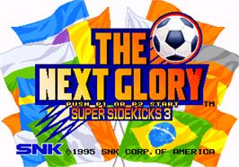 Title screen of Super Sidekicks 3: The Next Glory on the SNK Neo-Geo AES.