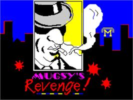 Title screen of Mugsy's Revenge on the Sinclair ZX Spectrum.