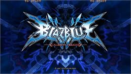 Title screen of BlazBlue Calamity Trigger on the Taito Type X2.