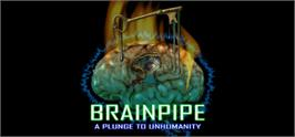 Banner artwork for BRAINPIPE: A Plunge to Unhumanity.