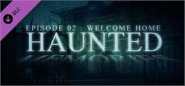 Banner artwork for Haunted Memories Ep02: Welcome Home.