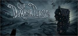 Banner artwork for Our Darker Purpose.
